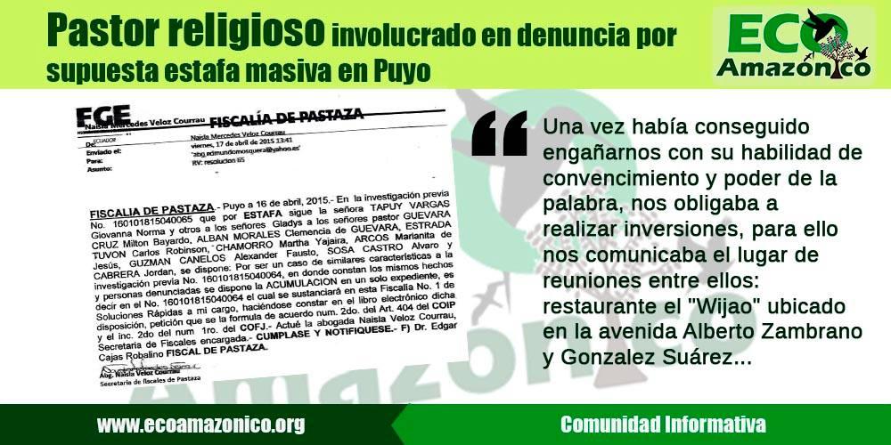 Pastor religioso y otras personas involucradas en denuncia por supuesta estafa masiva en Puyo