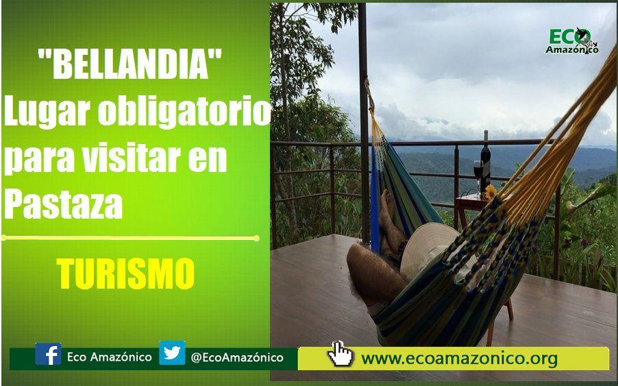 """""""Bellandia Lodge"""" un paraíso natural en la provincia de Pastaza"""