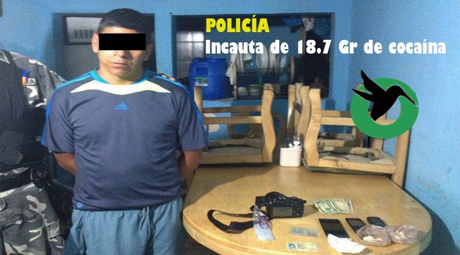 incautación de 18.7 Gr de cocaína.