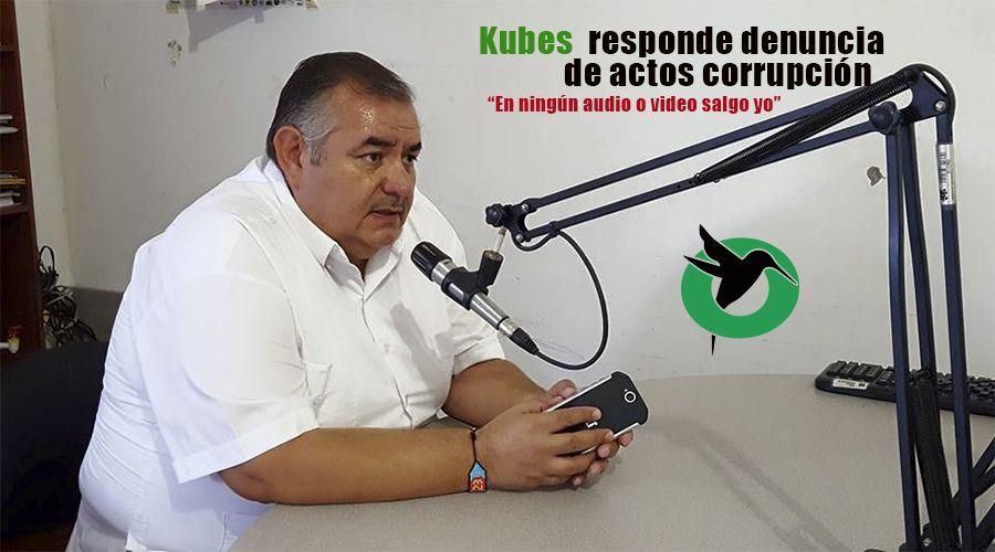 kubes-responde a denuncia de corrupción