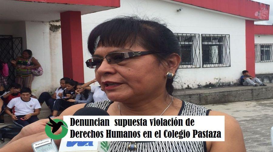 Denuncian supuesta violación a derechos Humanos en el Colegio Pastaza