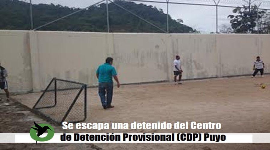 Recluso escapó del Centro de Detención Provisional Puyo