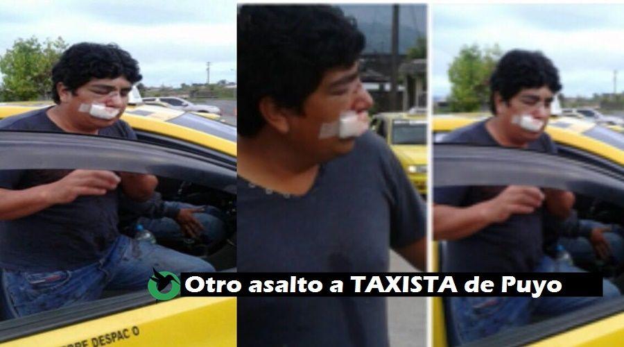 Otro asalto agresivo a taxista de Puyo