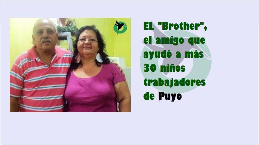"""EL """"Brother"""", el amigo que ayudó a más 30 niños trabajadores de Puyo"""