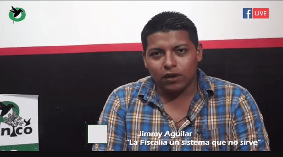 """Jimmy Aguilar """"La Fiscalía un sistema que no sirve"""""""