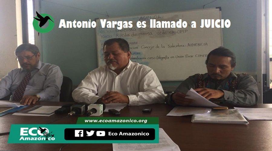 Antonio Vargas llamado a Juicio