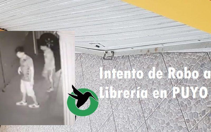 Intentan robar librería de Puyo