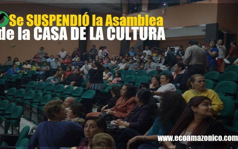 Suspendida la Asamblea de la Casa dela Cultura de Pastaza