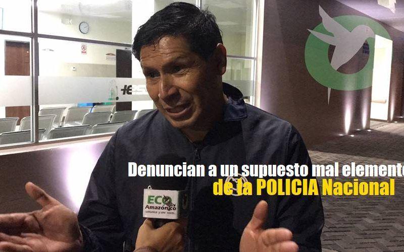 Denuncian a mala Policía en Puyo
