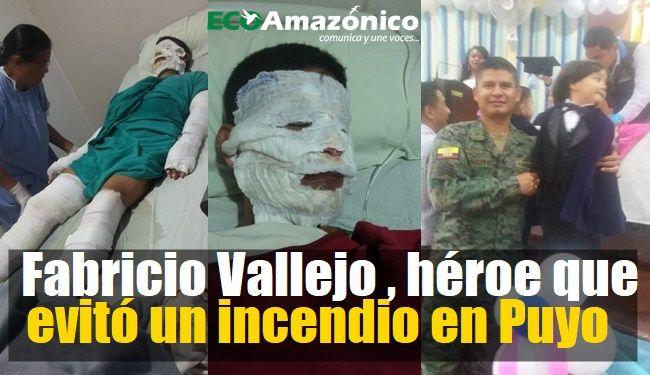 Héroe: Fabricio Vallejo, Militar que evitó un fuerte incendio.