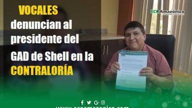 Denuncian a Presidente del GAD de Shell en la Controlaría