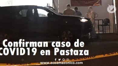 Caso de COVID19 en Pastaza