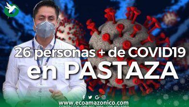 26 CASOS DE COVID EN PASTAZA