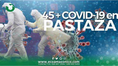 45 casos de COVID-19 en Pastaza