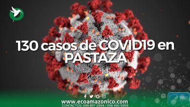 130 casos de COVID-19 en Pastaza